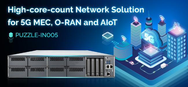 The PUZZLE-IN005, a 2U rackmount high-core-count network appliance
