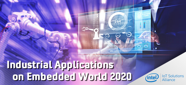 Industrial Applications on Embedded World 2020