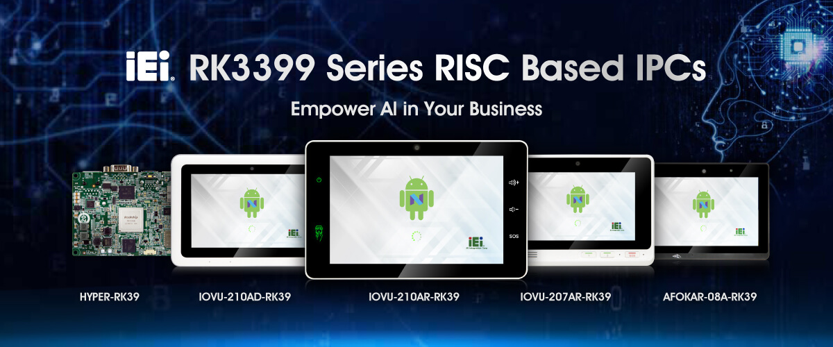 RK3399 Series RISC Based IPCs - Empower AI in Your Business